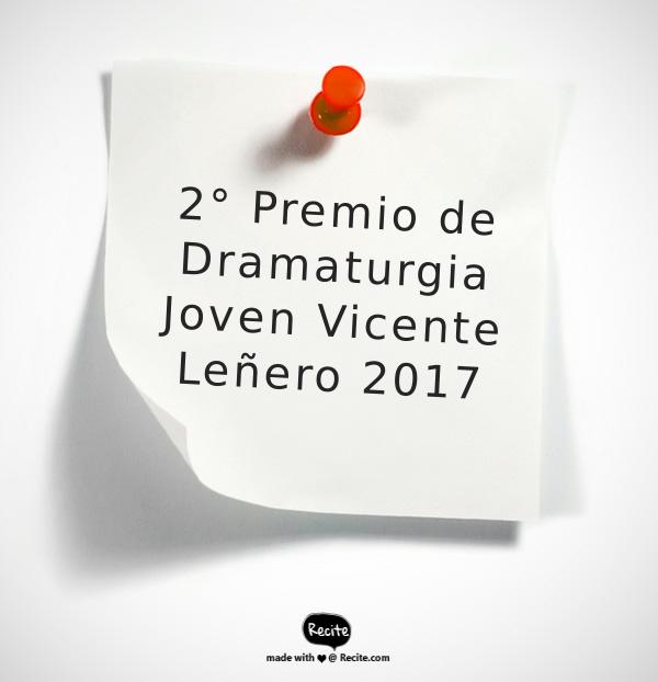 Convocatoria 2° Premio de Dramaturgia Joven Vicente Leñero 2017